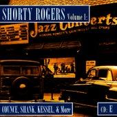 Shorty Rogers Volume 1: Counce, Shank, Kessel, & More (CD E) di Shorty Rogers