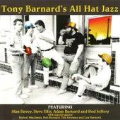 Tony Barnard's All Hat Jazz by Tony Barnard
