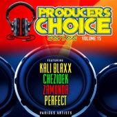 Producers Choice Vol. 15 (feat. Chezidek, Perfect, Zamunda & Cali Blaxx) by Various Artists