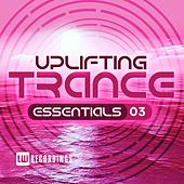 Uplifting Trance Essentials, Vol. 3 - EP by Various Artists