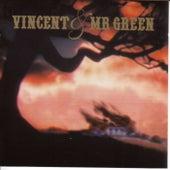 Vincent & Mr Green de Vincent and Mr Green