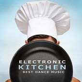 Electronic Kitchen - Best Dance Music by Various Artists