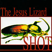 Shot von The Jesus Lizard