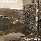 The Mary Me E.P. by Brittsommar