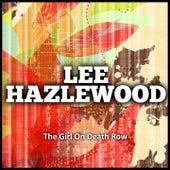 The Girl On Death Row von Lee Hazlewood