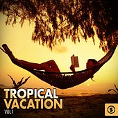 Tropical Vacation by Various Artists