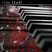 A Year's Recordings by Jim Hall