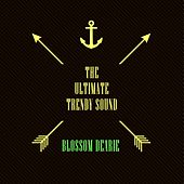 The Ultimate Trendy Sound by Blossom Dearie