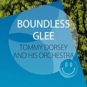 Boundless Glee by Tommy Dorsey