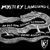 Mystery Language: An Old Time Relijun Testimonial de Various Artists
