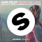 Show Me Love (incl. EDX's Indian Summer & Quintino Remix) van Sam Feldt