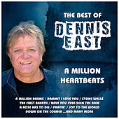 A Million Heartbeats… : The Best of Dennis East by Dennis East