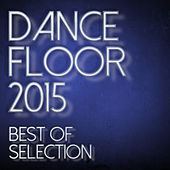 Dancefloor 2015 - Best Of Selection de Various Artists