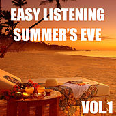 Easy Listening Summer's Eve, Vol.1 by Various Artists
