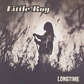 Longtime by Little Roy