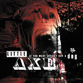 If You Want Loyalty Buy A Dog de Little Axe