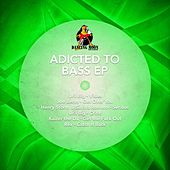 Addicted to Bass - EP by Various Artists