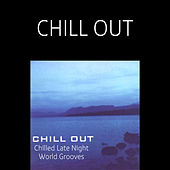 Chill Out: Chilled Late Night World Grooves de Various Artists