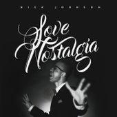 Love Nostalgia by Nick Johnson