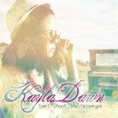 Don't Shoot the Messenger by Kayla Dawn