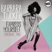 Express Yourself [Original Mix] by Barbara Tucker