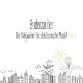 Budenzauber, Vol. 4 - Der Wegweiser für elektronische Musik de Various Artists
