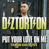 Put Your Love On Me (Stylo G Mix) di Diztortion