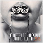 Ministry of Hardstyle Summer Edition 2015 von Various Artists