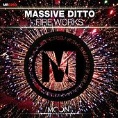 Fire Works von Massive Ditto