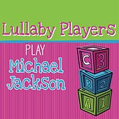Lullaby Players Play Michael Jackson by Lullaby Players