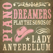 Piano Dreamers Play the Songs of Lady Antebellum de Piano Dreamers