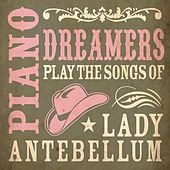 Piano Dreamers Play the Songs of Lady Antebellum by Piano Dreamers