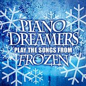 Piano Dreamers Play the Songs from Frozen by Piano Dreamers