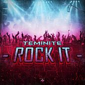 Rock It - Single by Teminite
