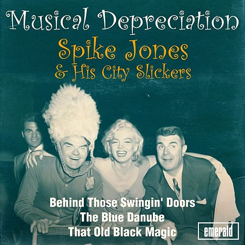 Musical Depreciation by Spike Jones And His City Slickers