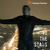 To the Stars - EP by Michael Winther