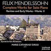 Mendelssohn: Complete Works for Solo Piano, Rarities & Early Works, Vol. 2 von Marie-Catherine Girod