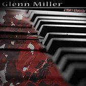 A Year's Recordings by Glenn Miller