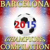 Barcelona Champions Compilation 2015 de Various Artists
