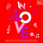 In Love (Sweet Songs for a Romantic Moment) de Various Artists