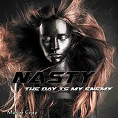 Nasty (The Day Is My Enemy) by Mario Cray