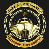 Jazz & Limousines by Stanley Turrentine by Stanley Turrentine