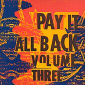 Pay It All Back Vol.3 by Various Artists
