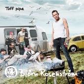 Tuff Pipa by Björn Rosenström