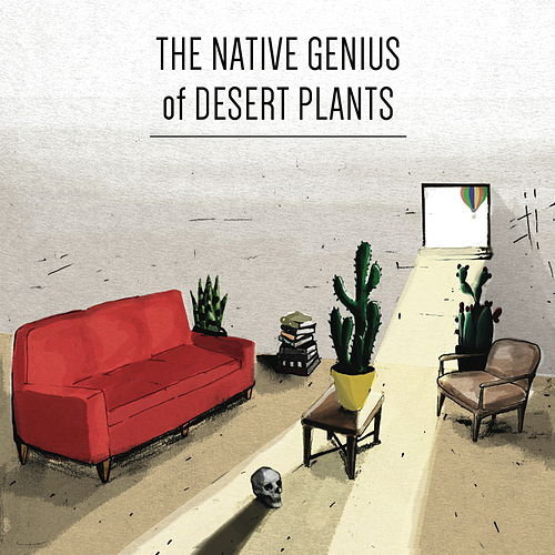 The Native Genius of Desert Plants by Tyler Lyle