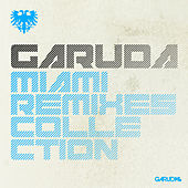 Garuda: Miami Remixes Collection von Various Artists