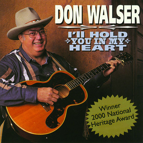 Ill Hold You In My Heart Till I Can Hold You In My Arms By Don Walser