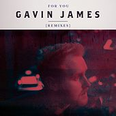 For You (Remixes) by Gavin James