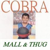 Mall & Thug by Cobra