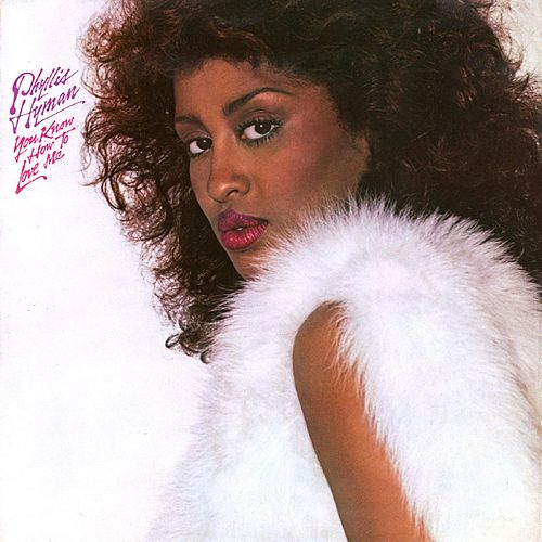 You Know How to Love Me (Deluxe Edition) by Phyllis Hyman